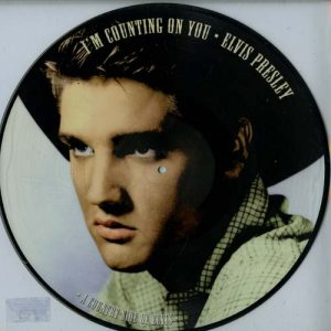 Elvis Presley – I'm counting on you  picture disc 