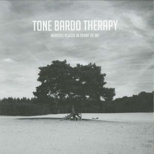 Tone Bardo Therapy – Mirrors placed in front of me (lp)