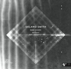 Delano Smith – Dark shades of Detroit (2014 repress)