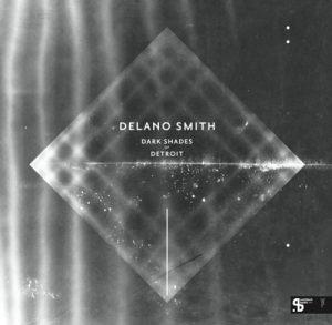 Delano Smith – Dark shades of Detroit (2014 repress)