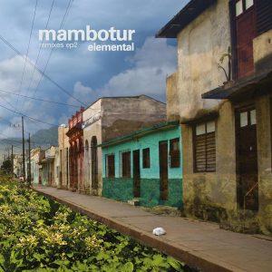 Mambotur – Elemental Remixes Part 2