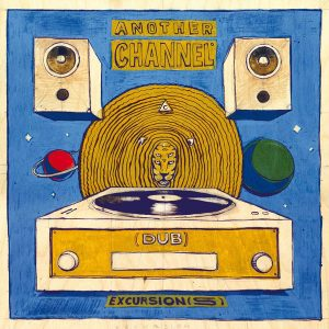 Another Channel – (Dub) Excursion(s) LP